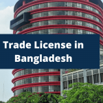 How to Gain Trade License in Bangladesh in Effective Way