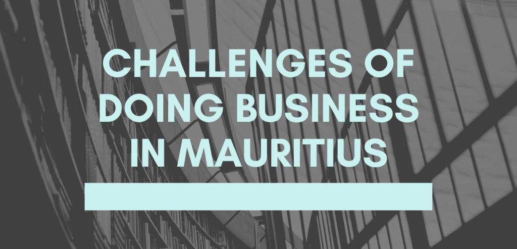 Challenges of doing business in Mauritius