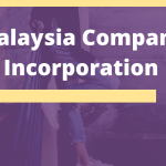 Actionable Guidelines of Malaysia Company Incorporation
