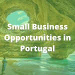 Top 10 Small Business Opportunities in Portugal