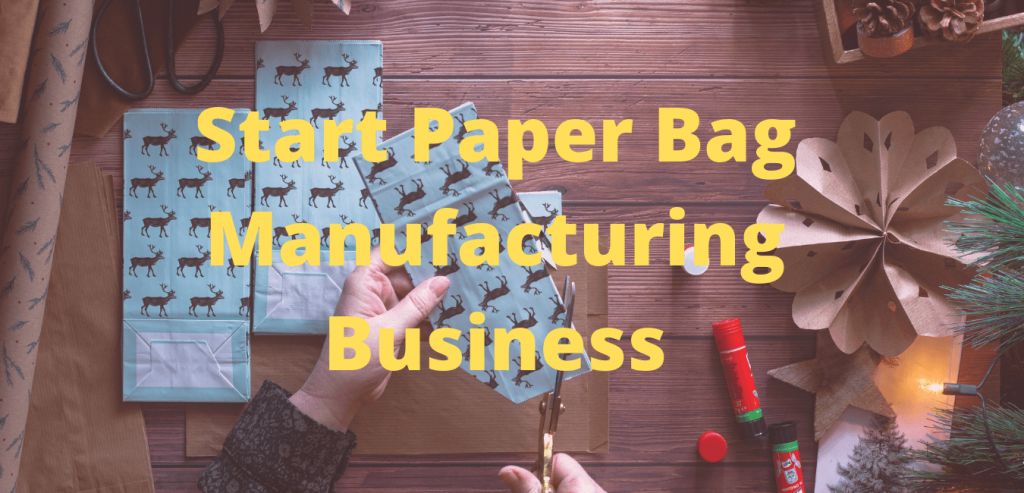 Paper Bag Manufacturing Business